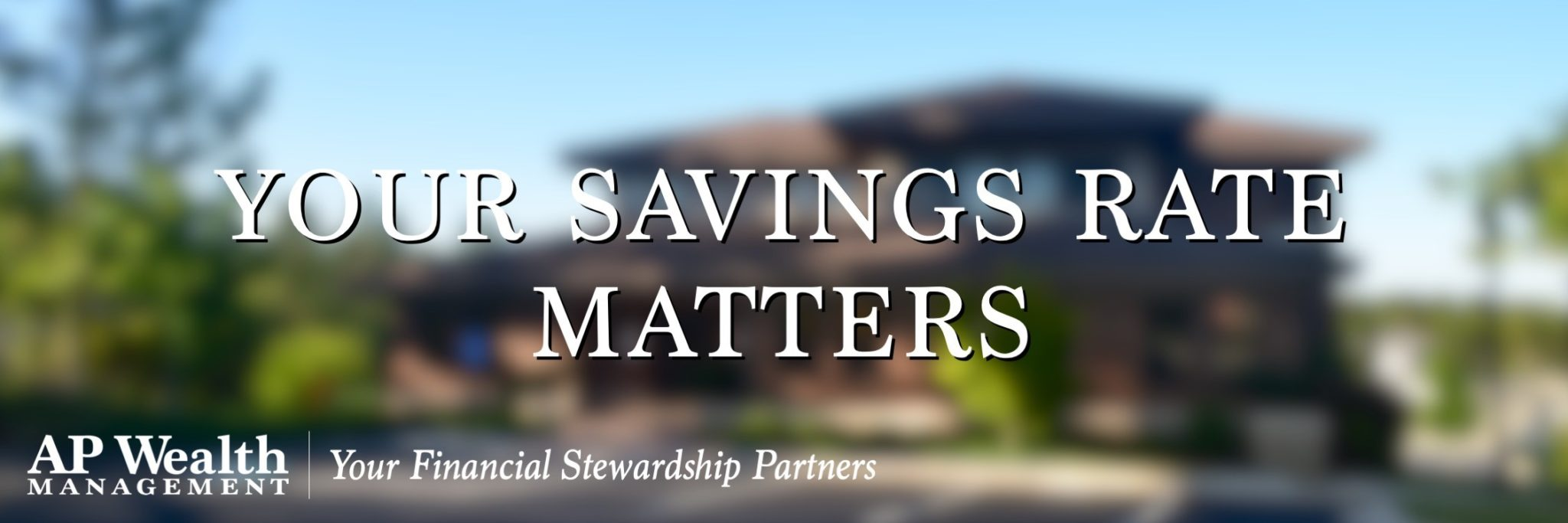 Your Savings Rate Matters
